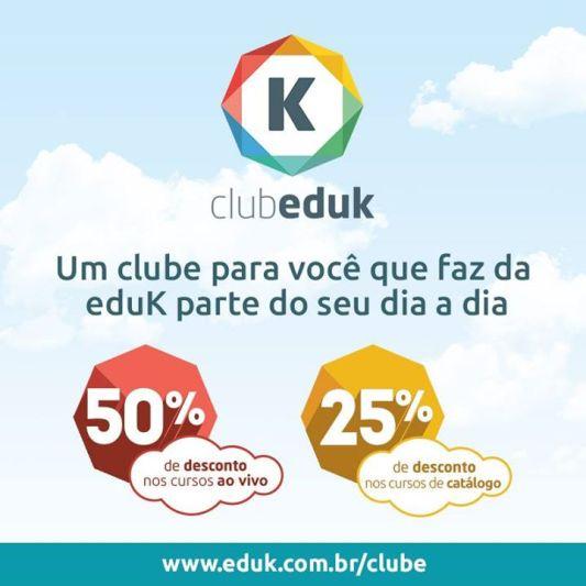 Clube eduK. No clube eduK os alunos participantes ganhavam descontos maiores para cursos ao vivo e de catálogo.